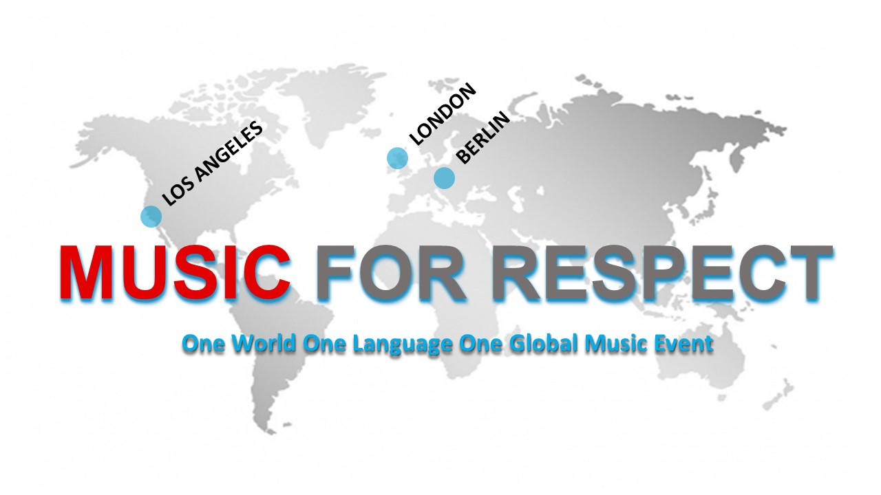 MUSIC FOR RESPECT -  LOS ANGELES, LONDON, BERLIN